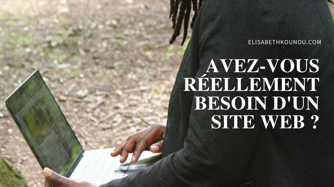 Avez-vous réellement besoin d'un site web _