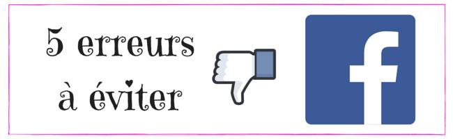 5-erreurs-à-éviter-sur facebook