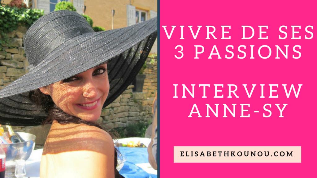 Vivre-de-ses-3-passions-Anne-Sy-Mylittlevoice.fr_-1024x576